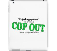 Just Your Cop-Out iPad Case/Skin