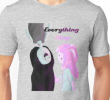 Everything Stays Unisex T-Shirt