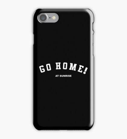 GO HOME! at sunrise iPhone Case/Skin