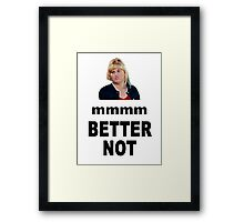 Crystal Meth Quote - Fat Amy Framed Print