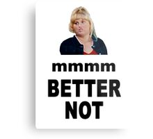 Crystal Meth Quote - Fat Amy Metal Print