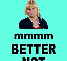 Crystal Meth Quote - Fat Amy by NancyAnnDesign