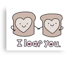 I Loaf You Canvas Print