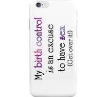 No Explanations Needed iPhone Case/Skin
