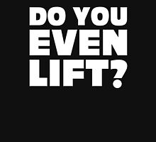 Do You Even Lift Gym Quote Unisex T-Shirt