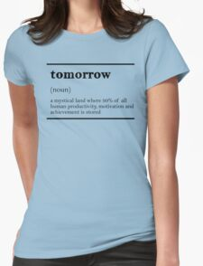 TOMORROW-MOTIVATIONNAL Womens Fitted T-Shirt