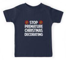 Stop Premature Christmas Decorating Kids Tee