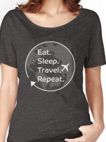 Eat. Sleep. Travel. Repeat. Women's Relaxed Fit T-Shirt