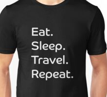 Eat. Sleep. Travel. Repeat. Unisex T-Shirt