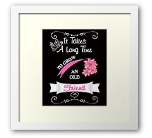 Cute Saying Old Friends Typography Fancy Text Design Framed Print