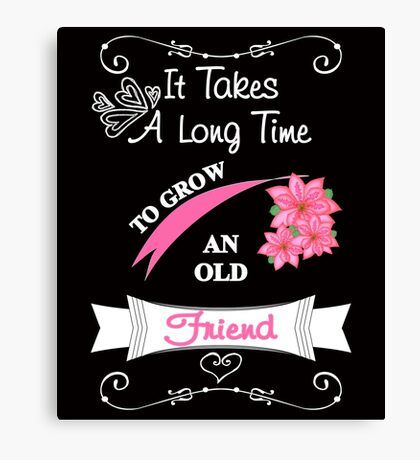 Cute Saying Old Friends Typography Fancy Text Design Canvas Print