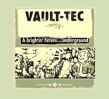 Vault-Tec, A Brighter Future... Underground by axelwest36