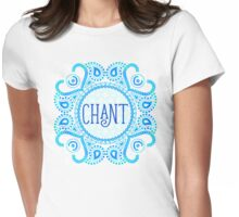 Chant Womens Fitted T-Shirt