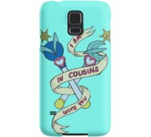I Am In Cousins With You Samsung Galaxy Case/Skin