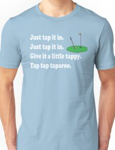 Happy Gilmore Quote - Just Tap It In Unisex T-Shirt