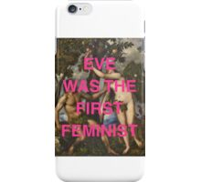 Eve Was The First Feminist iPhone Case/Skin