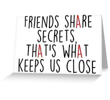 Pretty Little Liars - Secrets Greeting Card
