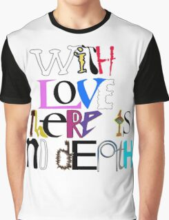 """With Love There Is No Death"" Graphic T-Shirt"