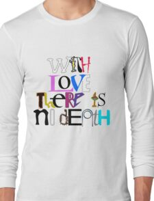 """With Love There Is No Death"" Long Sleeve T-Shirt"
