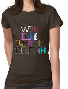 """""""With Love There Is No Death"""" Womens Fitted T-Shirt"""