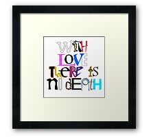 """With Love There Is No Death"" Framed Print"