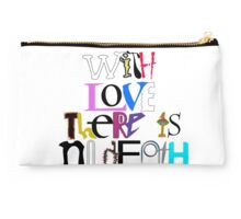 """With Love There Is No Death"" Studio Pouch"