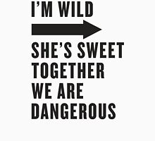 I'm Wild, She's Sweet, Together We Are Dangerous 1/2 Tank Top