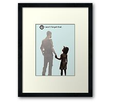 I won't forget this. Framed Print