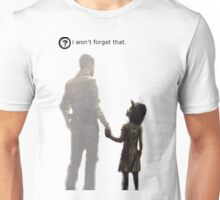 I won't forget this. Unisex T-Shirt