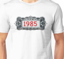 Born In 1985 - Limited Edition Unisex T-Shirt