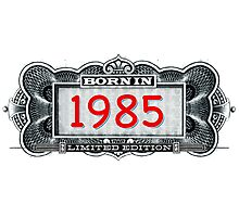 Born In 1985 - Limited Edition Photographic Print