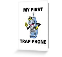 My First Trap Phone Greeting Card
