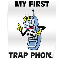 My First Trap Phone Poster