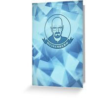 Walter White - Heisenberg - Blue Meth Edition Greeting Card