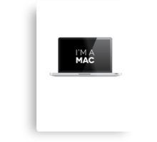That's right - I'm a MAC Metal Print