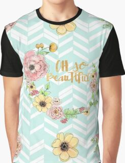 """""""Oh so beautiful"""",gold text,typography,water color,flowers, Graphic T-Shirt"""