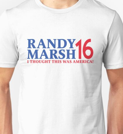 RANDY MARSH '16 - I THOUGHT THIS WAS AMERICA! Unisex T-Shirt