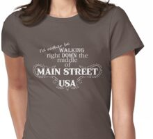 I'd rather be on Main Street Womens Fitted T-Shirt