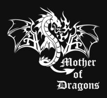 Mother of Dragons by FatCatApparel