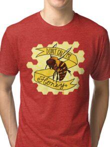 Don't Call Me Honey Tri-blend T-Shirt