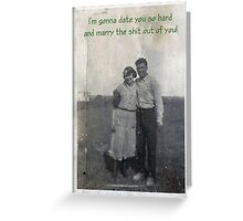 Date and Marry! Greeting Card