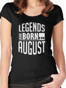 Legends Are Born In August Birthday Women's Fitted Scoop T-Shirt
