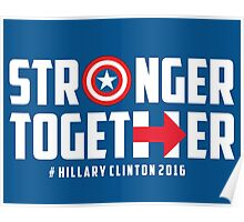 Stronger Together - Hillary Clinton Poster