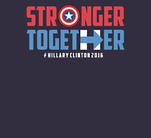 Stronger Together - Hillary Clinton 2016 Unisex T-Shirt