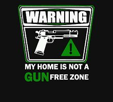 My Home is not a GUN Free Zone Unisex T-Shirt