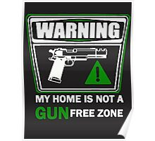 My Home is not a GUN Free Zone Poster