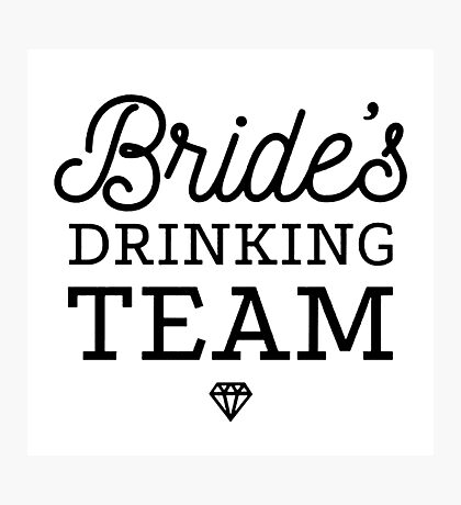 Brides Drinking Team Photographic Print