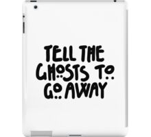 Tell The Ghosts iPad Case/Skin