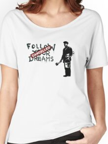 Banksy - Follow your dreams Women's Relaxed Fit T-Shirt