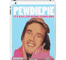 Pewdiepie - Its Called being FABULOUS iPad Case/Skin